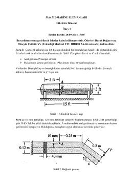 Mak 312-MAKİNE ELEMANLARI 2014 Güz Dönemi Ödev 1 Teslim