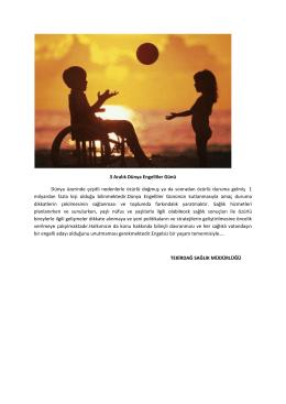 3 Aralık Dünya Engelliler Günü Dünya üzerinde çeşitli nedenlerle