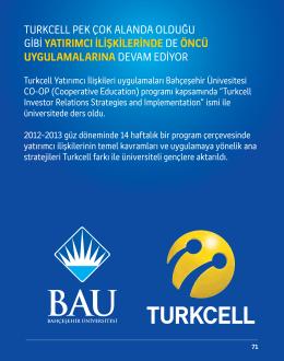 turkcell pek çok alanda olduğu gibi yatırımcı ilişkilerinde de öncü