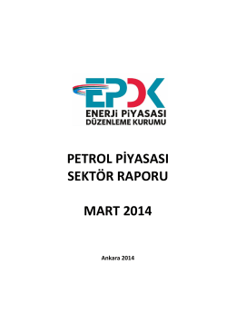 2014 Yılı Mart Ayı Petrol Piyasası Sektör Raporu