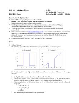 BSB 663 Görüntü İşleme 1. Ödev Veriliş Tarihi: 27.03.2014 2013