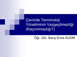 Çeviride Terminoloji Yönetiminin Vazgeçilmezliği (Kaçınılmazlığı?)