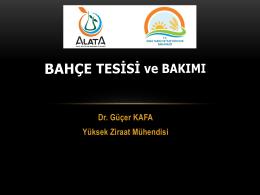 Bahçe Tesisi, Ziraat Mühendisi Dr. Güçer Kafa