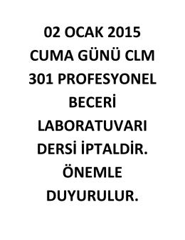 02 ocak 2015 cuma günü clm 301 profesyonel beceri laboratuvarı