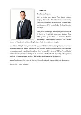 Ahmet ÖZER İcra Kurulu Başkanı 1972 doğumlu olan Ahmet Özer