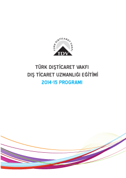 türk dışticaret vakfı dış ticaret uzmanlığı eğitimi 2014