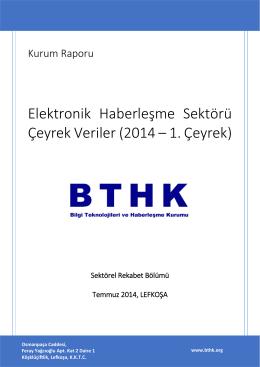 Elektronik Haberleşme Sektörü Çeyrek Veriler (2014 – 1