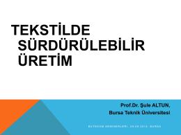 Tekstilde Sürdürülebilir Üretim - Prof.Dr. Şule ALTUN