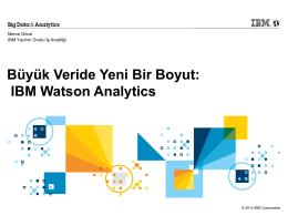 Merve Göral, Büyük Veride Yeni Bir Boyut: Watson Analitik