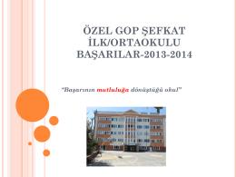 ÖZEL GOP ŞEFKAT İLK/ORTAOKULU BAŞARILAR 2012-2013