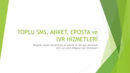 TOPLU SMS, EPOSTA ve IVR HİZMETLERİ