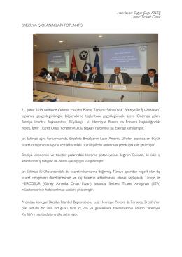 Hazırlayan: Suğun Şıvga KELEŞ İzmir Ticaret Odası BREZİLYA İŞ
