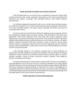 TRAFİK GÜVENLİĞİ PLATFORMU 2014 STRATEJİ TOPLANTISI
