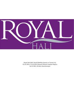 Royal Halı İplik Tekstil Mobilya Sanayi ve Ticaret A.Ş. 01.01.2014