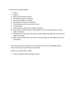 TUS başvurusu için gerekli belgeler: 1- Dilekçe 2