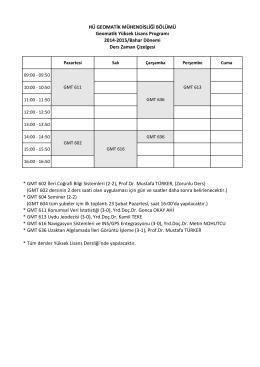 * GMT 604 Seminer (2-2) * Tüm dersler Yüksek Lisans Dersliği`nde