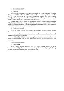 Ç- TARH İŞLEMLERİ 1. Tarh Yeri Özel Tüketim Vergisi Kanununa