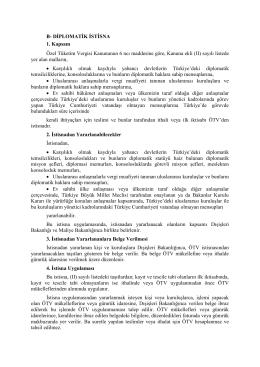 B- DİPLOMATİK İSTİSNA 1. Kapsam Özel Tüketim Vergisi