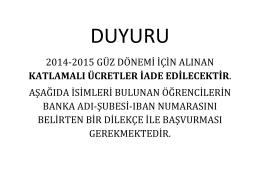 2014-2015 güz dönemi için alınan katlamalı ücretler iade edilecektir