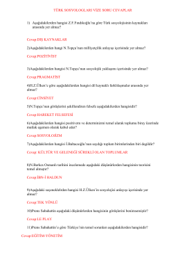TÜRK SOSYOLOGLARI VİZE SORU CEVAPLAR 1) Aşağıdakilerden hangisi