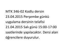 MTK 346-02 Kodlu dersin 23.04.2015 Perşembe günkü uygulama