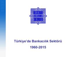 Araştırma: Türkiye`de Bankacılık Sektörü 1960