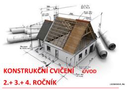 konstrukční cvičení úvod 2.+ 3.+ 4. ročník j.svobodová, ing