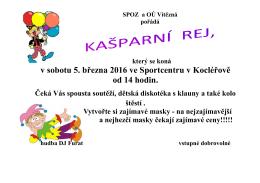 v sobotu 5. března 2016 ve Sportcentru v Kocléřově od 14