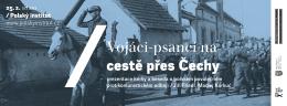 Vojáci-psanci na cestě přes Čechy
