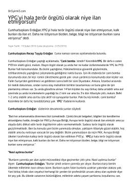 YPG`yi hala terör örgütü olarak niye ilan etmiyorsun?