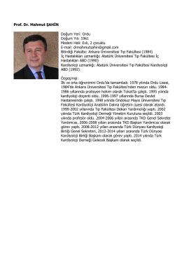 Prof. Dr. Mahmut ŞAHİN Doğum Yeri: Ordu Doğum Yılı: 1961