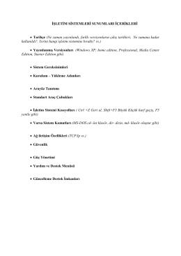 İŞLETİM SİSTEMLERİ SUNUMLARI İÇERİKLERİ • Tarihçe (Ne
