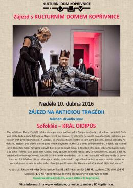 Zájezd s KULTURNÍM DOMEM KOPŘIVNICE Neděle 10. dubna