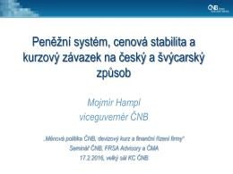 Peněžní systém, cenová stabilita a kurzový závazek na český a