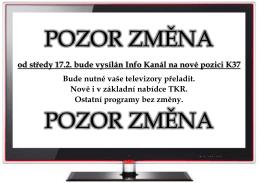 od středy 17.2. bude vysílán Info Kanál na nové pozici K37