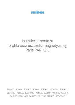 Instrukcja montażu profilu oraz uszczelki magnetycznej Paris PAR KDJ