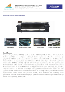 8320 UV - Dijital Baskı Makinası - Endotek Baskı Teknolojileri Ltd.Şti.
