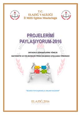 Projelerimi Paylaşıyorum 2016 - Elazığ İl Milli Eğitim Müdürlüğü