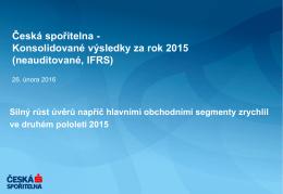 Česká spořitelna - Konsolidované výsledky za rok 2015