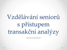 Vzdělávání seniorů s přístupem transakční analýzy