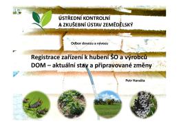 Registrace zařízení k hubení ŠO a výrobců DOM – aktuální stav a