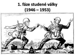 1. Fáze studené války (1946 – 1953)