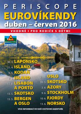 duben – červen 2016 - Periscope Skandinávie, s.r.o.