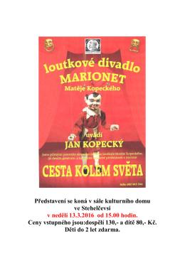 Představení se koná v sále kulturního domu ve Stehelčevsi v neděli