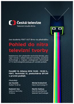 Pohled do nitra televizní tvorby ČT Brno zve na přednášku, která