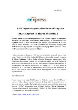 BKM Express ile Hayat Beklemez !