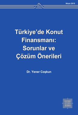 Türkiye`de Konut Finansmanı: Sorunlar ve