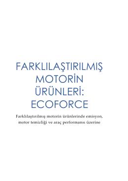 FARKLILAŞTIRILMIŞ MOTORİN ÜRÜNLERİ: ECOFORCE