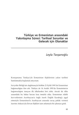 Türkiye ve Ermenistan aras›ndaki Yak›nlaflma Süreci: Tarihsel
