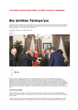 Biz birlikte Türkiye`yiz